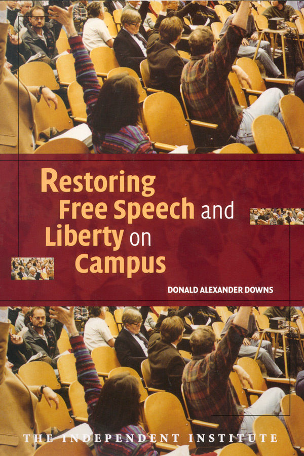 Cover of Restoring Free Speech and Liberty on Campus, by Donald Downs.